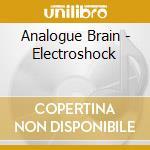 ELECTROSHOCK                              cd musicale di Brain Analogue