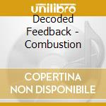 Decoded Feedback - Combustion cd musicale di Feedback Decoded