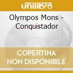 CONQUISTADOR                              cd musicale di Mons Olympos