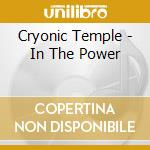 IN THE POWER                              cd musicale di Temple Cryonic