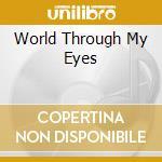 WORLD THROUGH MY EYES cd musicale di RPWL