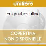 ENIGMATIC:CALLING                         cd musicale di Mind Pagan's