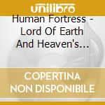 LORD OF EARTH AND HEAVENS HEIR            cd musicale di Fortress Human