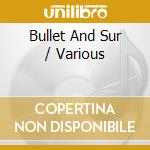 BULLET AND SUR - SPEED RECORDS ROCK...    cd musicale di Artisti Vari