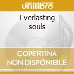 Everlasting souls cd musicale