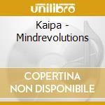 MINDREVOLUTIONS cd musicale di KAIPA