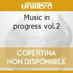 Music in progress vol.2 cd musicale