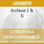 ARCHIVIA I & II                           cd musicale di ASIA