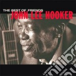 THE BEST OF FRIENDS cd musicale di HOOKER JOHN LEE