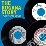 ROGANA STORY - HOSSMAN'S BLUES, THE       cd musicale di Artisti Vari