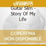 THE STORY OF MY LIFE cd musicale di Slim Guitar