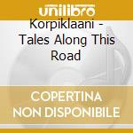 Korpiklaani - Tales Along This Road cd musicale di KORPIKLAANI