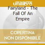 THE FALL OF AN EMPIRE cd musicale di FAIRYLAND