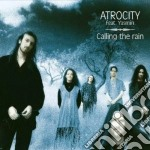 Calling the rain cd musicale di Atrocity feat. yasmi