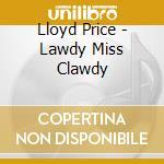 LAWDY MISS CLAWDY cd musicale di Lloyd Price