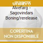 ALVEFARG - SAGOVINDARS BONING/RERELEASE   cd musicale di OTYG