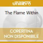 THE FLAME WITHIN                          cd musicale di STREAM OF PASSION