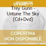 UNTUNE THE SKY                            cd musicale di GUNN TREY
