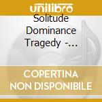 SOLITUDE DOMINANCE TRAGEDY - SPECIAL EDITION cd musicale di EVERGREY