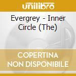 THE INNER CIRCLE cd musicale di EVERGREY