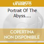 PORTRAIT OF THE ABYSS.... cd musicale di ELDRITCH