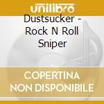 Rock n' roll sniper cd musicale di Dustsucker