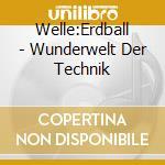 WUNDERWELT DER TECHNIK                    cd musicale di Erdball Welle