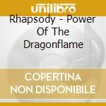 POWER OF THE DRAGON FLAME cd musicale di RHAPSODY