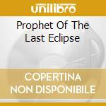 PROPHET OF THE LAST ECLIPSE cd musicale di Luca Turilli
