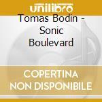 SONIC BOULEVARD                           cd musicale di BODIN TOMAS