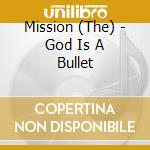 GOD IS A BULLET cd musicale di MISSION