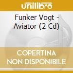 AVIATOR                                   cd musicale di FUNKER VOGT