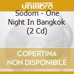 ONE NIGHT (2CD) cd musicale di SODOM