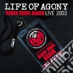 RIVER RUNS AGAIN LIVE 2003                cd musicale di LIFE OF AGONY