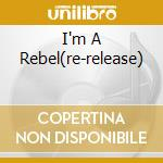 I'M A REBEL(RE-RELEASE)                   cd musicale di ACCEPT
