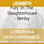 NIMBY                                     cd musicale di FURY IN THE SLAUGHTE