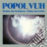 Popol Vuh - Bruder Des Schattens cd musicale di Vuh Popol