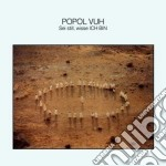CD - POPOL VUH - SEI STILL, WISSE ICH BIN cd musicale di Vuh Popol