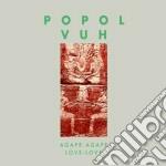 Popol Vuh - Agape-agape-love-love cd musicale di Vuh Popol