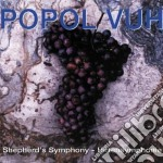 SHEPHERD'S SYMPHONY                       cd musicale di Vuh Popol