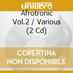 AFROTRONIC VOL.2                          cd musicale di AA.VV.