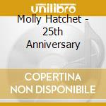 25TH ANNIVERSARY                          cd musicale di Hatchet Molly
