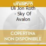 SKY OF AVALON                             cd musicale di ROTH ULI JON