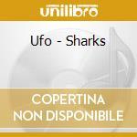 SHARKS cd musicale di UFO