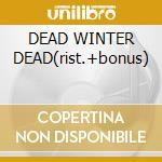 DEAD WINTER DEAD(rist.+bonus) cd musicale di SAVATAGE
