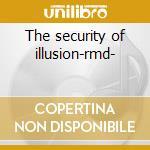 The security of illusion-rmd- cd musicale di Saga
