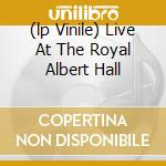 (LP VINILE) LIVE AT THE ROYAL ALBERT HALL             lp vinile di The Who