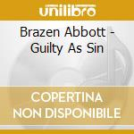GUILTY AS SIN cd musicale di Abbot Brazen