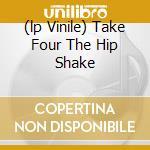 (LP VINILE) TAKE FOUR THE HIP SHAKE                   lp vinile di JUJU ORCHESTRA THE