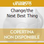 CHANGE/THE NEXT BEST THING                cd musicale di WILSON RAY